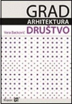 GRAD, ARHITEKTURA, DRUŠTVO