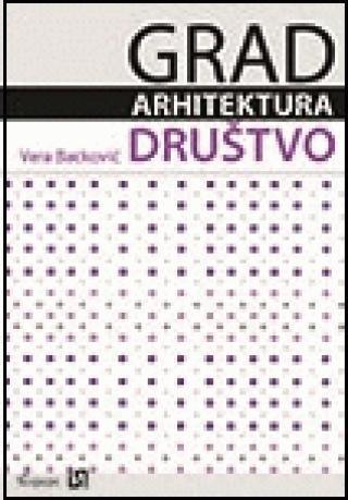 Grad Arhitektura Drustvo Vera Backovic Makart F1 39228