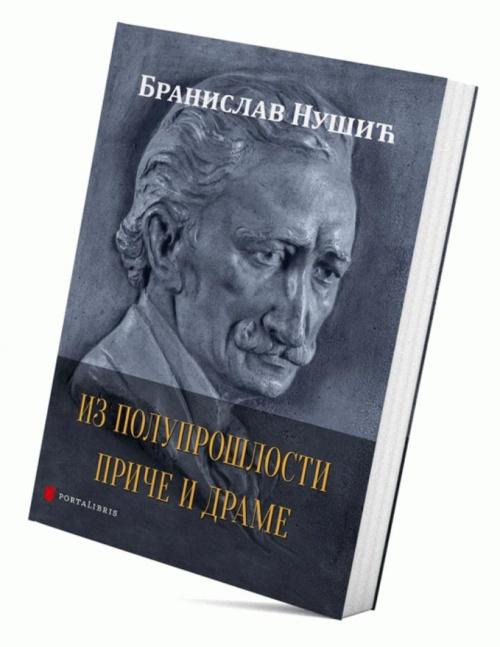 Iz Poluproslosti Price I Drame Branislav Nusic Makart F2 39220