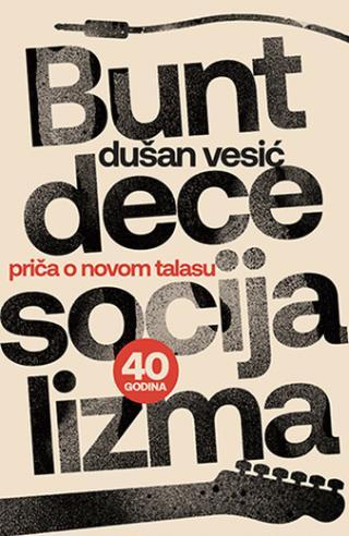 Bunt Dece Socijalizma Dusan Vesic Makart F1 39387