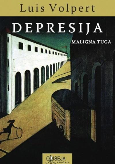 Depresija Maligna Tuga Luis Volpert Odiseja F2 240
