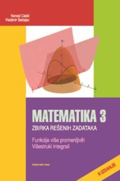 MATEMATIKA 3 – zbirka rešenih zadataka