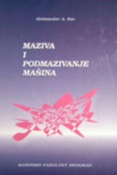 MAZIVA I PODMAZIVANJE MAŠINA