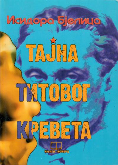 TAJNA TITOVOG KREVETA Isidora Bjelica
