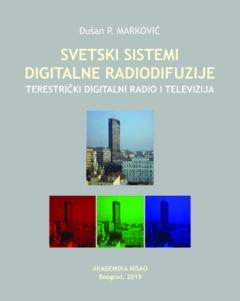 SVETSKI SISTEMI DIGITALNE RADIODIFUZIJE – TERESTRIČKI DIGITALNI RADIO I TELEVIZIJA
