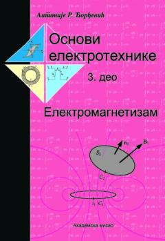 OSNOVI ELEKTROTEHNIKE 3. DEO – ELEKTROMAGNETIZAM