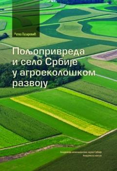 POLJOPRIVREDA I SELO SRBIJE U AGROEKOLOŠKOM RAZVOJU