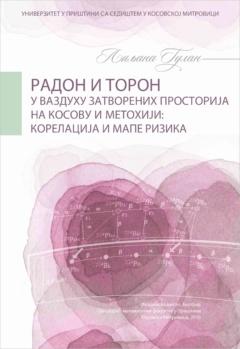 RADON I TORON U VAZDUHU ZATVORENIH PROSTORIJA NA KOSOVU I METOHIJI: KORELACIJA I MAPE RIZIKA