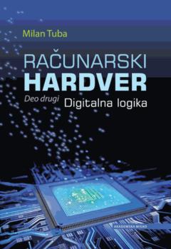 RAČUNARSKI HARDVER – Deo drugi – Digitalna logika