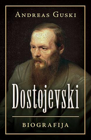 Dostojevski Biografija Andreas Guski V