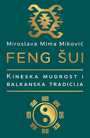 Feng Sui Kineska Mudrost I Balkanska Tradicija Miroslava Mima Mirkovic V