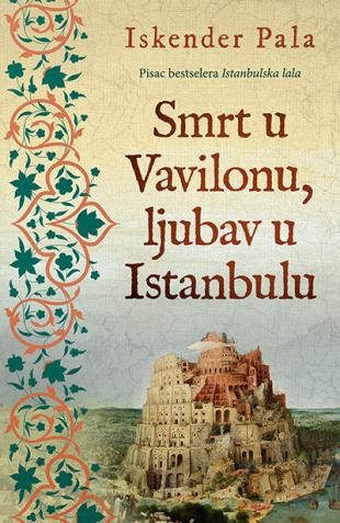 Smrt U Vavilonu Ljubav U Istanbulu Iskender Pala V