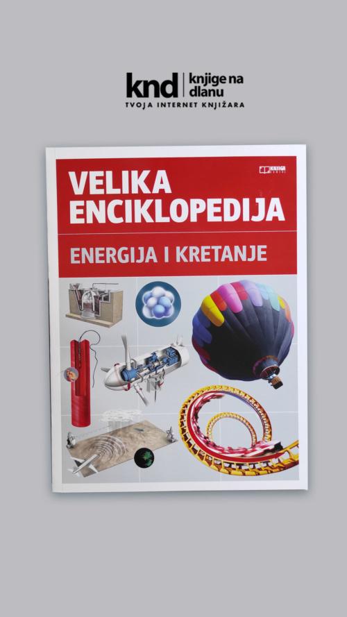 Velika Enciklopedija Energija I Kretanje