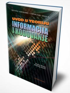 UVOD U TEORIJU INFORMACIJA I KODOVANJE – četvrto izmenjeno i dopunjeno izdanje