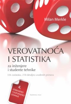VEROVATNOĆA I STATISTIKA : ZA INŽENJERE I STUDENTE TEHNIKE 4. DOPUNJENO I IZMENJENO IZD.