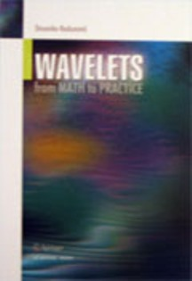 WAVELETS – FROM MATH TO PRACTICE