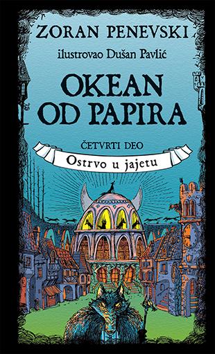 Okean Od Papira 4 Ostrvo U Jajetu Zoran Penevski V