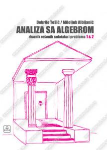 ANALIZA SA ALGEBROM – ZBORNIK REŠENIH ZADATAKA 1 I 2