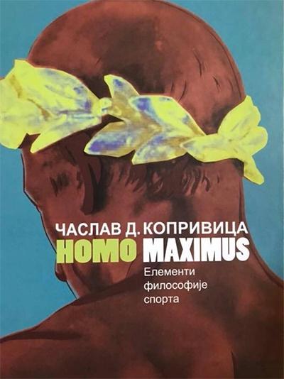 Knjiga Homo Maximus Elementi Filosofije Sporta Caslav D Koprivica Ukronija Knjizara Roman Foto2 68990