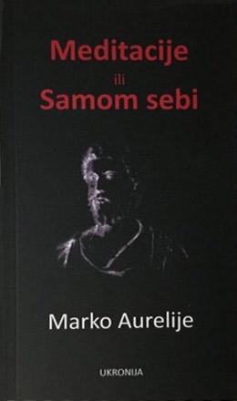 Knjiga Meditacije Ili Samom Sebi Marko Aurelije Ukronija Knjizara Roman Foto2 67231