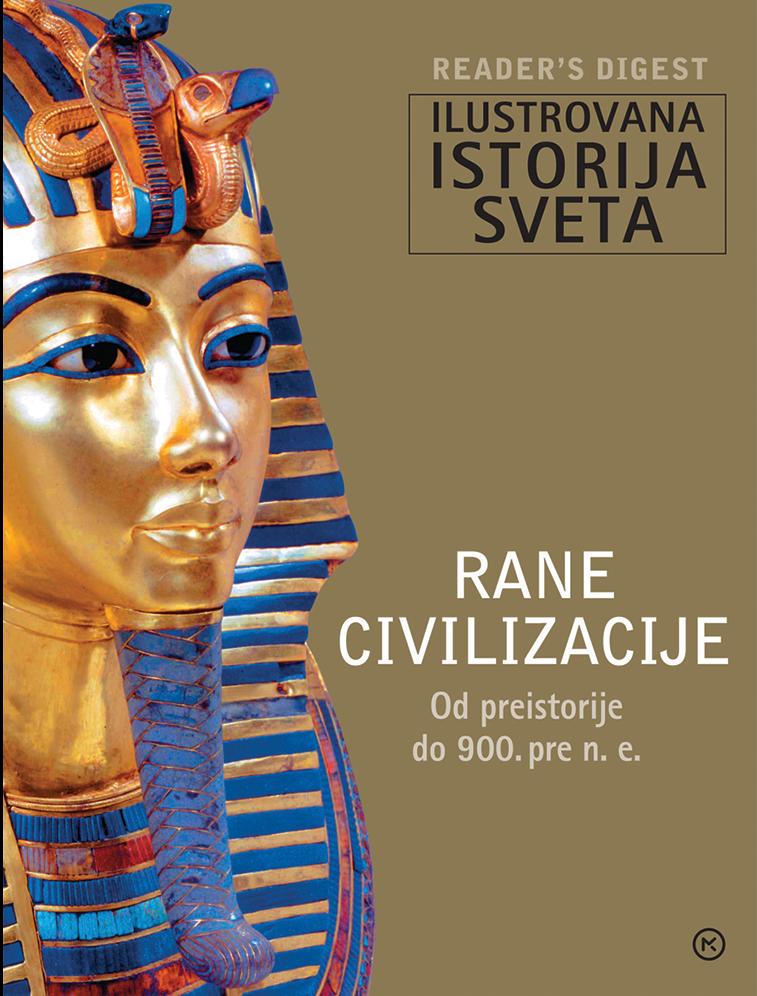 Ilustrovana istorija sveta – Rane civilizacije (od preistorije do 900. pre n.e)