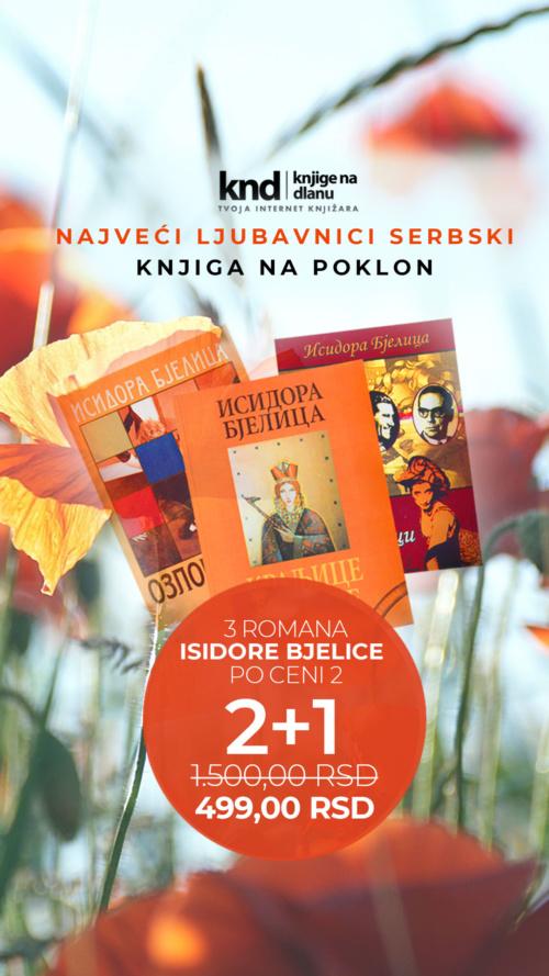 Akcija 2+1 Uz Dva Romana Isidore Bjelice TreĆi Na Poklon Ig Story