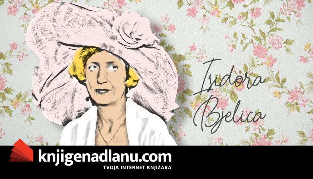 Isidora Bjelica – jedna, jedina, neponovljiva